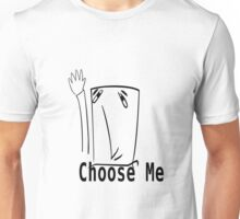 Choose Me Unisex T-Shirt