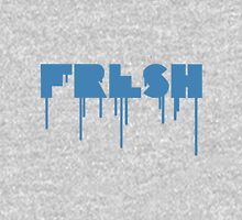 FRESH is the best T-Shirt