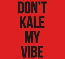 Don't Kale My Vibe Kids Tee