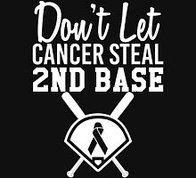 Don't Let Cancer Steal Second Base Unisex T-Shirt