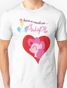 I have a crush on... Pinkie Pie - with text T-Shirt