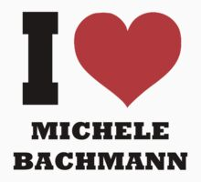 I love Michele Bachmann by TLaw