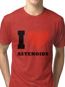 I love Asteroids Tri-blend T-Shirt