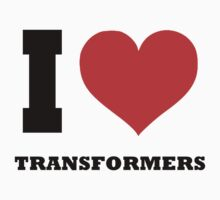 I love Transformers by TLaw