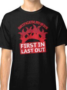 BRIDGEBURNERS distressed fan art FIRST IN LAST OUT Classic T-Shirt