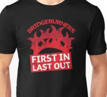 BRIDGEBURNERS distressed fan art FIRST IN LAST OUT Unisex T-Shirt