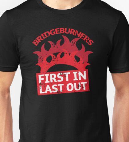 BRIDGEBURNERS distressed fan art FIRST IN LAST OUT Unisex T-Shirt