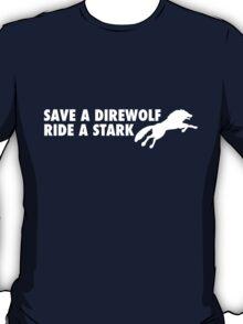 Save a Direwolf; Ride a Stark T-Shirt