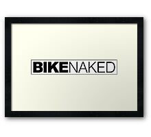 Bike Naked Framed Print