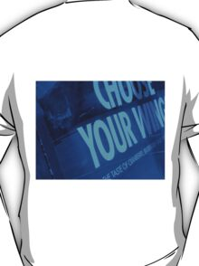 CHOOSE YOUR WINGS T-Shirt