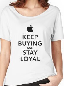 Keep Buying and Stay Loyal Women's Relaxed Fit T-Shirt