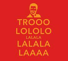 Trooolololo Unisex T-Shirt