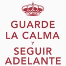 Guarde La Calma Y Seguir Adelante by s2ray