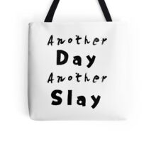 Another Day Another Slay Tote Bag