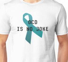 OCD is no joke Unisex T-Shirt