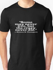 Hunter S Thompson Quote T-Shirt