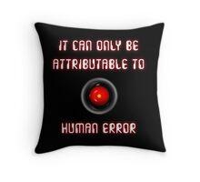 HAL 9000: Human Error Throw Pillow