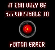 HAL 9000: Human Error by Arxs
