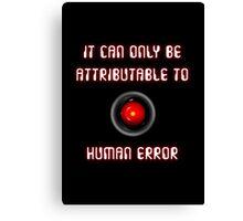 HAL 9000: Human Error Canvas Print