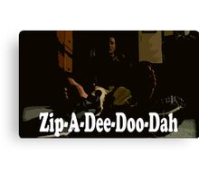 It's Monday Zip-A-Dee-Doo-Dah Canvas Print