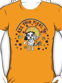Ask Your Peeps, Yo! Cute Dog Watercolor Illustration T-Shirt