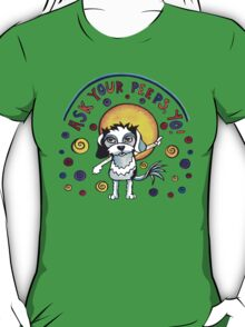 Ask Your Peeps, Yo! Cute Dog Watercolor Illustration T-Shirt