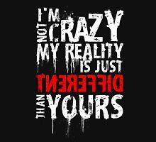 My Reality Unisex T-Shirt