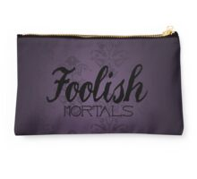 Foolish Mortals Studio Pouch