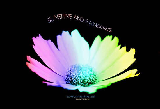 Sunshine And Rainbows by DreamCatcher/ Kyrah Barbette L Hale