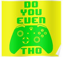 Do You Even Xbone Tho Poster