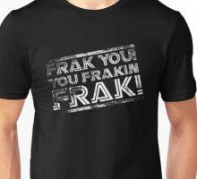 Frak you! You frakin' frak! (Tilt) Inverted Unisex T-Shirt