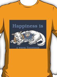 Happiness is like a warm tauntaun T-Shirt