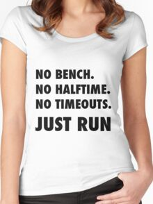 Just Run. No Halftime, Bench, Timeouts Women's Fitted Scoop T-Shirt