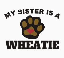 My Sister Is A Wheatie Kids Clothes
