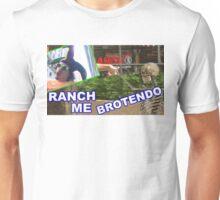 RANCH ME BROTENDO Unisex T-Shirt