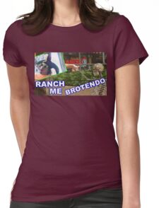 RANCH ME BROTENDO Womens Fitted T-Shirt