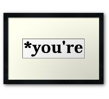 *you're Framed Print