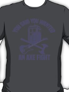 Axe Fight! T-Shirt