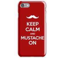 Keep Calm and Mustache On iPhone Case/Skin