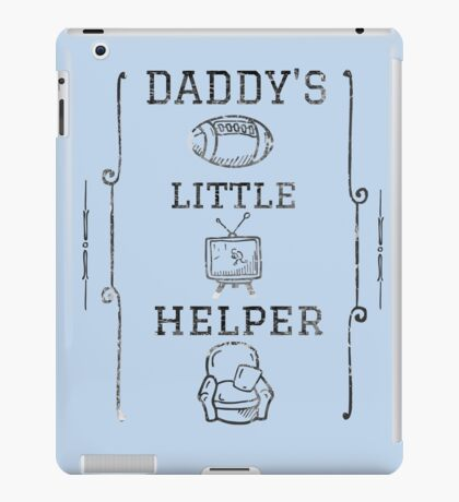 Daddy's Little Helper iPad Case/Skin