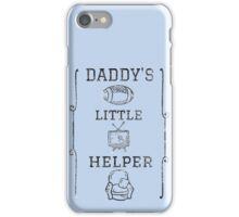 Daddy's Little Helper iPhone Case/Skin