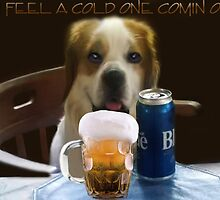 I FEEL A COLD ONE COMIN ON..CAININE BEER-JOURNAL-- PICTURE,PILLOW,TOTE BAG,TEE SHIRT,ECT..CHEERS!! by ✿✿ Bonita ✿✿ ђєℓℓσ