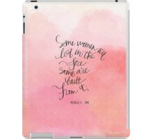 Some women are lost in the fire, some are built from it.  iPad Case/Skin