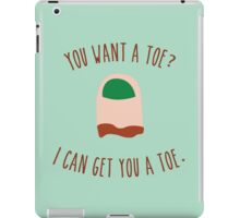 You want a toe? iPad Case/Skin