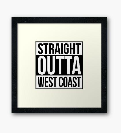 Straight Outta West Coast Framed Print