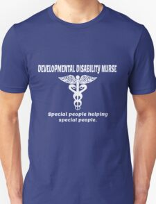 DEVELOPMENTAL DISABILITY NURSE. Special people helping Special people. T-Shirt