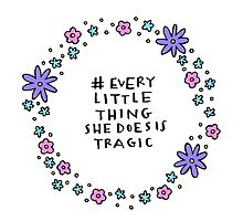 Every Little Things She Does is Tragic by Liana Spiro