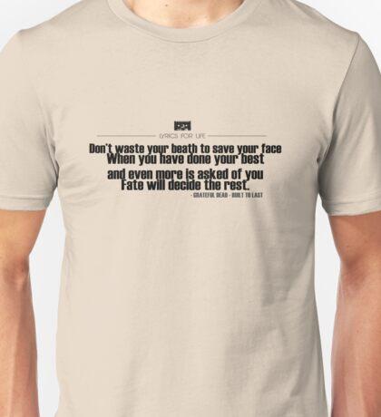 Grateful Dead Lyric, Built to Last Unisex T-Shirt