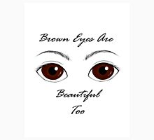 Brown Eyes Are Beautiful Too T-Shirt