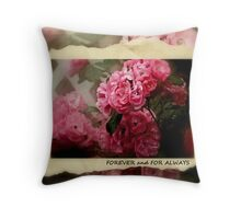 FOREVER and FOR ALWAYS Throw Pillow